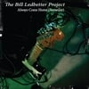 The Bill Ledbetter Project: Always Come Home (Someday)