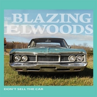 The Blazing Elwoods | Don't Sell the Car