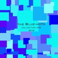 The Blue-Hots | Collection One (2012)