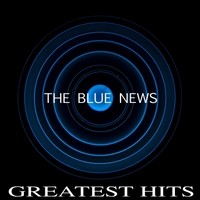 The Blue News | Greatest Hits