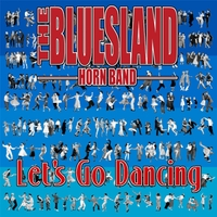 The Bluesland Horn Band | Let's Go Dancing