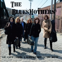 The Bluesmothers | You Can't Cancel a Subscription to the Blues