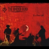 The Border Band | It's a  Short Life