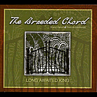 The Braeded Chord | Long Awaited King