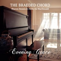 The Braeded Chord | Evening Grace