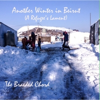 The Braeded Chord | Another Winter in Beirut (A Refugee's Lament)