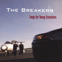 The Breakers | Songs For Young Executives