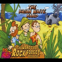The Brian Waite Band | The Land That Rock Forgot
