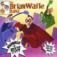 The Brian Waite Band | Rumble in Rock 'Em City