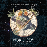The Bridge Trio | The Bridge Trio (feat. Donald Harrison & Davell Crawford)