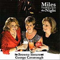 The Browne Sisters and George Cavanaugh | Miles Through the Night
