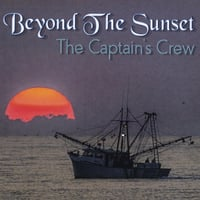 The Captain's Crew | Beyond the Sunset