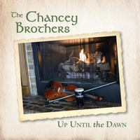 The Chancey Brothers | Up Until the Dawn