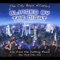 The City Boys Allstars | Blinded By the Night