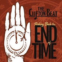 The Clifton Beat | Pushing Back the End of Time
