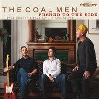 The Coal Men | Pushed to the Side