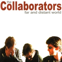 The Collaborators | Far and Distant World
