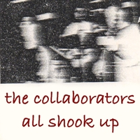 The Collaborators | All Shook Up