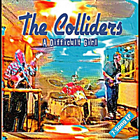 The Colliders | A Difficult Girl