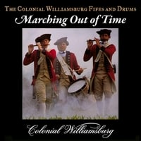 The Colonial Williamsburg Fifes and Drums | Marching Out of Time