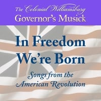 The Colonial Williamsburg Governor's Musick | In Freedom We're Born