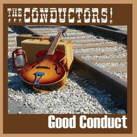 The Conductors | Good Conduct