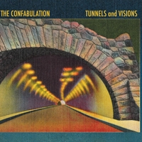 The Confabulation | Tunnels and Visions