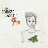 The Crooked Mouth | Yes Face
