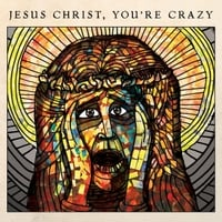 The Cubby Creatures | Jesus Christ, You're Crazy