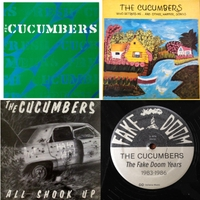 The Cucumbers | The Fake Doom Years (1983 - 1986) [The Cucumbers / Who Betrays Me... And Other Happier Songs / All Shook Up]