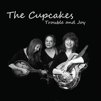 The Cupcakes | Trouble And Joy