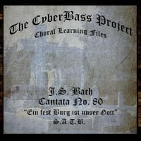 The Cyberbass Project | J.S. Bach: Cantata No. 80: Ein Feste Burg Ist Unser Gott (S.A.T.B)