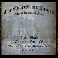 The Cyberbass Project | J.S. Bach: Cantata No. 106 (S.A.T.B.)