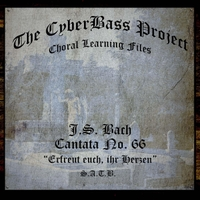 The Cyberbass Project | J.S. Bach: Cantata No. 66 (S.A.T.B.)