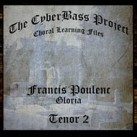 The Cyberbass Project | Francis Poulenc: Gloria (Tenor 2)