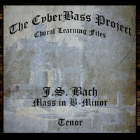 The Cyberbass Project | Bach: Mass in B-Minor (Tenor)