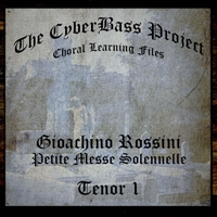 The Cyberbass Project | Gioachino Rossini: Petite Messe Solennelle (Tenor 1)