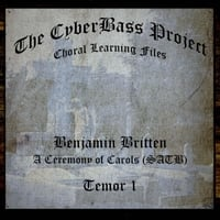 The Cyberbass Project | Benjamin Britten: A Ceremony of Carols (Satb) (Tenor 1)