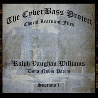 The Cyberbass Project | Ralph Vaughan Williams: Dona Nobis Pacem (Soprano 1)