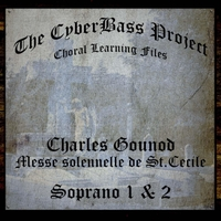 The Cyberbass Project | Charles Gounod: Messe Solenelle De Sainte Cécile (Soprano 1 & 2)