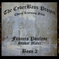 The Cyberbass Project | Francis Poulenc: Stabat Mater (Bass 2)