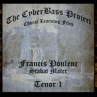 The Cyberbass Project | Francis Poulenc: Stabat Mater (Tenor 1)