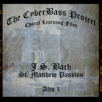 the Cyberbass Project | Bach: St. Matthew Passion (Alto 1)