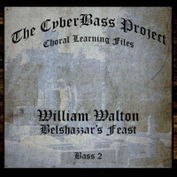 The Cyberbass Project | William Walton: Belshazzar's Feast (Bass 2)