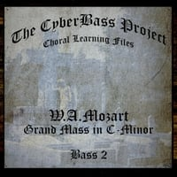 The Cyberbass Project | Mozart: Grand Mass in C-Minor (Bass 2)