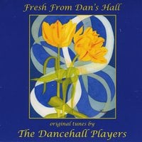 The Dancehall Players | Fresh from Dan's Hall