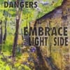 The Dangers: Embrace the Light Outside