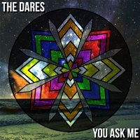 The Dares: You Ask Me