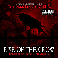 The Dark Lyricist & S.E.P. | Rise of the Crow (Netherworld Records Presents)