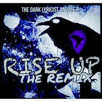 The Dark Lyricist & S.E.P. | Rise Up (Remix)